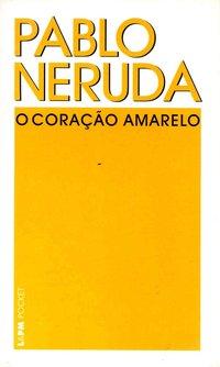 O coração amarelo, livro de Pablo Neruda