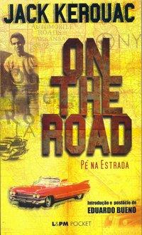 On The Road (Pé Na Estrada) - Coleção L&PM Pocket, livro de Jack Kerouac