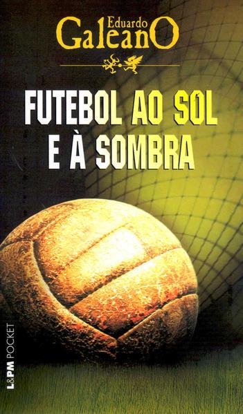 Futebol ao sol e à sombra, livro de Eduardo Galeano