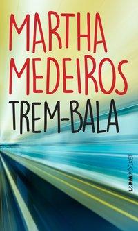 Trem-bala, livro de Martha Medeiros