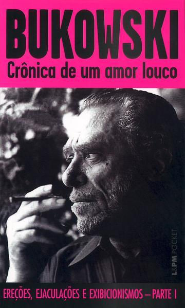 Crônica de um amor louco, livro de Charles Bukowski
