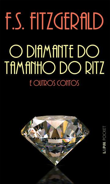 O diamante do tamanho do Ritz e outros contos, livro de Francis Scott Fitzgerald