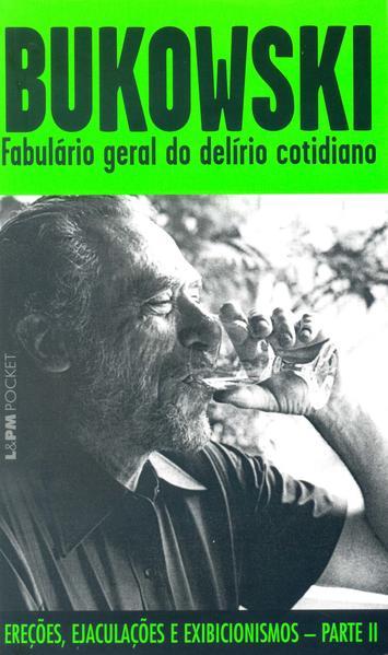 Fabulário geral do delírio cotidiano, livro de Charles Bukowski