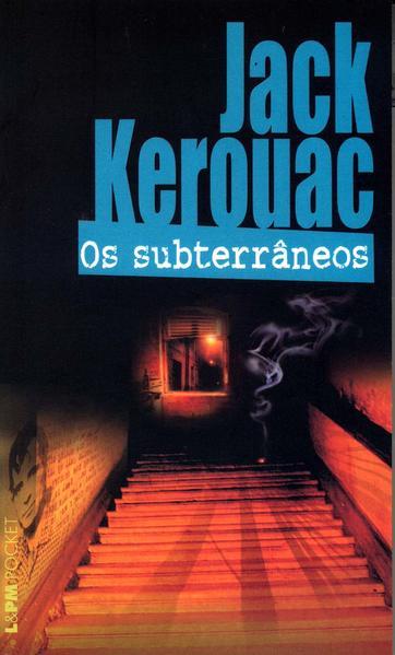 Os Subterrâneos - Coleção L&PM Pocket, livro de Jack Kerouac