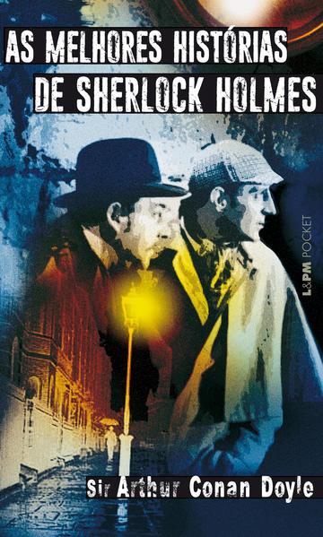 As melhores histórias de Sherlock Holmes, livro de Arthur Conan Doyle