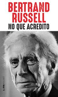 NO QUE ACREDITO, livro de Bertrand Russell