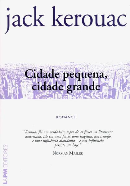 Cidade Pequena, Cidade Grande - Formato Convencional, livro de Jack Kerouac