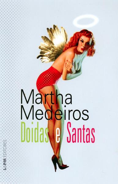 Doidas e santas, livro de Martha Medeiros