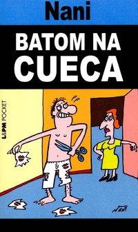 BATOM NA CUECA, livro de Nani