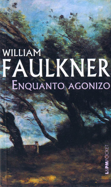 ENQUANTO AGONIZO, livro de William Faulkner