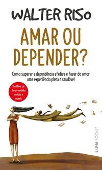 Amar ou depender?, livro de Walter Riso