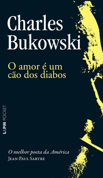 O amor é um cão dos diabos, livro de Charles Bukowski