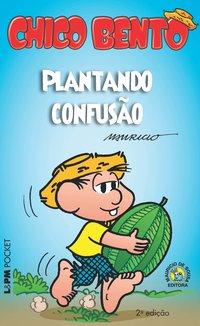 CHICO BENTO - PLANTANDO CONFUSÃO, livro de Maurício de Sousa