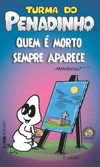 TURMA DO PENADINHO - QUEM É MORTO SEMPRE APARECE, livro de Mauricio de Sousa