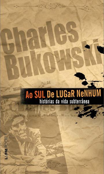 Ao sul de lugar nenhum, livro de Charles Bukowski