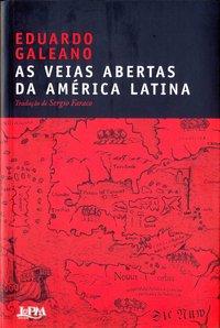 As Veias Abertas Da América Latina, livro de Eduardo Galeano