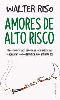 Amores de alto risco, livro de Walter Riso