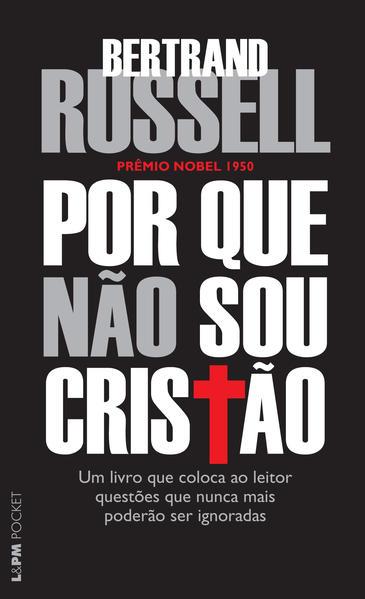 Por Que Não Sou Cristão - Coleção L&PM Pocket, livro de Bertrand Russell