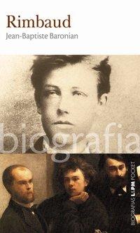 Rimbaud, livro de Jean-Baptiste Baronian