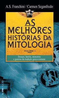 As melhores histórias da mitologia - volume 1, livro de A.S. Franchini^Carmen Seganfredo