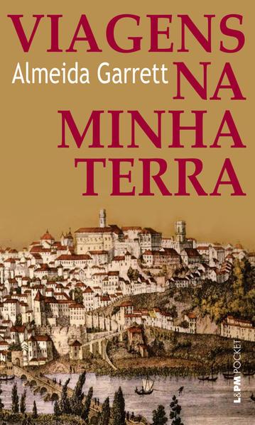 Viagens Na Minha Terra - Coleção L&PM Pocket, livro de Almeida Garrett