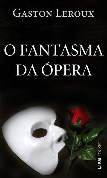 O fantasma da ópera, livro de Gaston Leroux