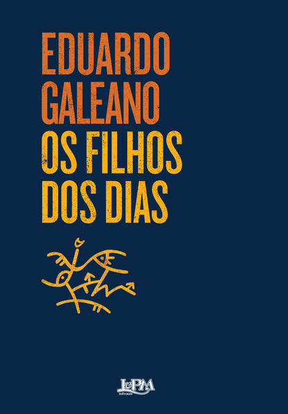 Os filhos dos dias, livro de Eduardo Galeano