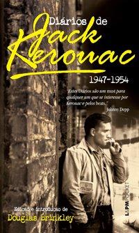 Diários De Jack Kerouac. 1947-1954 - Coleção L&PM Pocket, livro de Jack Kerouac