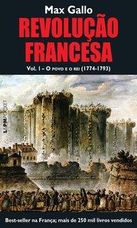 Revolução francesa - volume I: o povo e o rei (1774-1793), livro de Max Gallo
