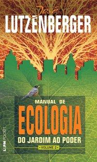 Manual de ecologia: do jardim ao poder - vol. 2, livro de José Lutzenberger