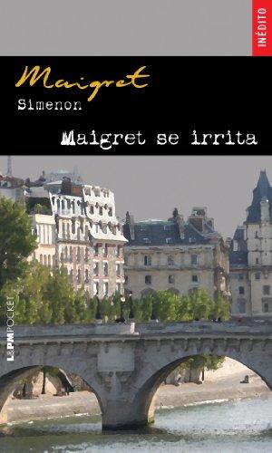 Maigret Se Irrita - Coleção L&PM Pocket, livro de Georges Simenon