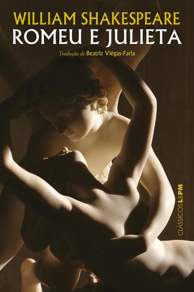 Romeu E Julieta - Coleção L&PM Clássicos, livro de William Shakespeare