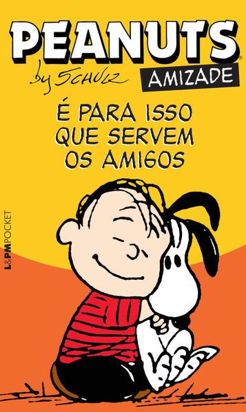 Peanuts: é para isso que servem os amigos, livro de Charles M. Schulz
