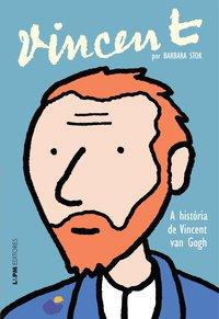 Vincent - a história de Vincent Van Gogh, livro de Barbara Stok