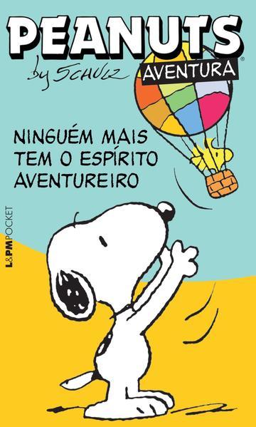 Peanuts: ninguém mais tem o espírito aventureiro, livro de Charles M. Schulz