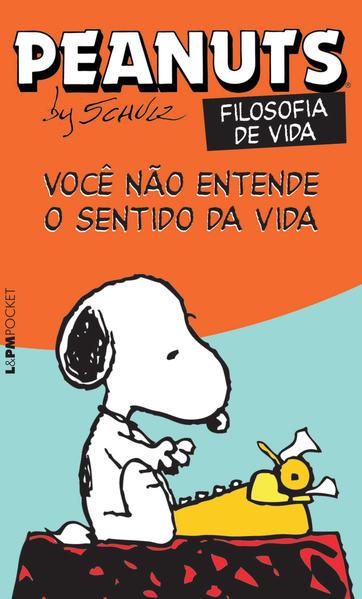 Peanuts - você não entende o sentido da vida!, livro de Charles M. Schulz