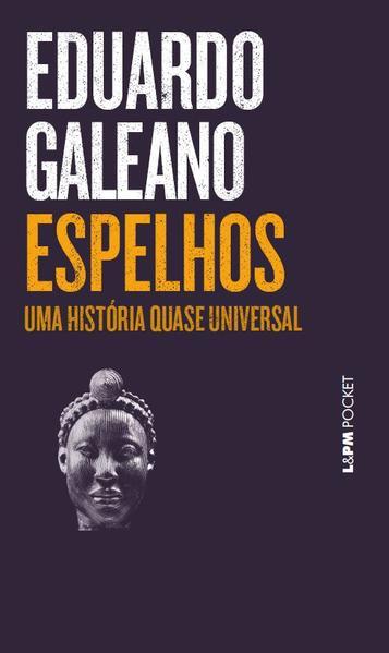 Espelhos – uma história quase universal, livro de Eduardo Galeano