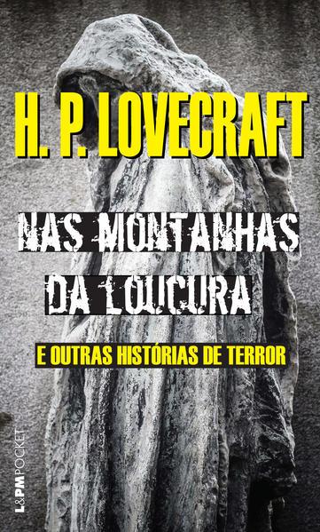 Nas montanhas da loucura e outras histórias de terror, livro de Howard Phillips Lovecraft