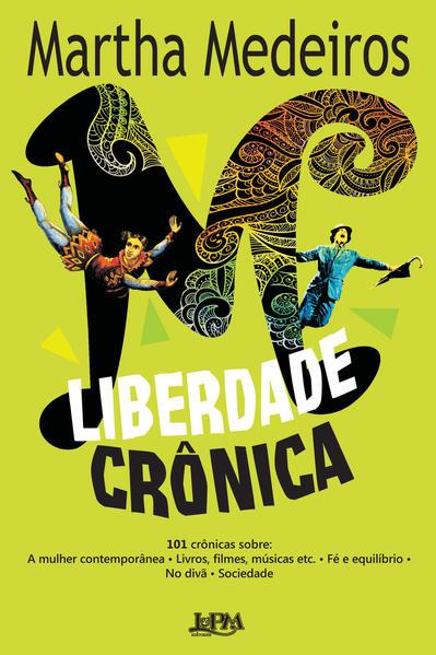 Liberdade crônica, livro de Martha Medeiros