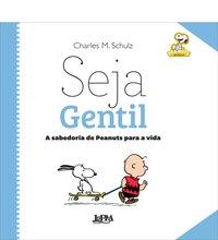 Peanuts. Seja Gentil - Formato Convencional, livro de Charles M. Schulz
