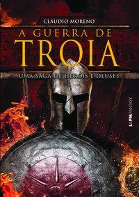 A guerra de Troia, livro de Cláudio Moreno