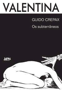 Valentina vl.2. Os Subterraneos, livro de Guido, Crepax