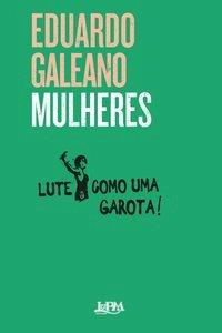 Mulheres, livro de Galeano, Eduardo