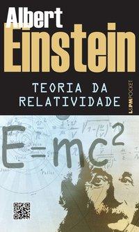 Teoria da relatividade: sobre a teoria da relatividade especial e geral, livro de Albert Einstein
