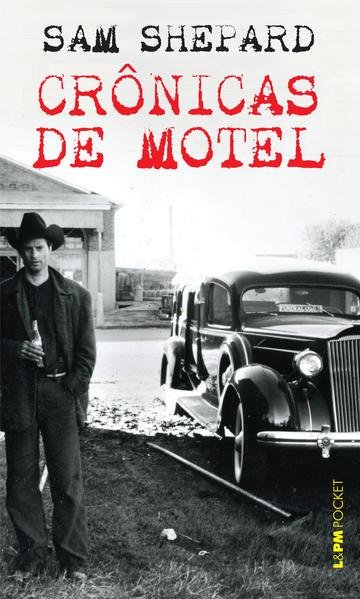 Crônicas de Motel - Coleção Pocket, livro de Sam Shepard