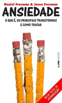 Ansiedade, livro de Daniel Freeman, Jason Freeman