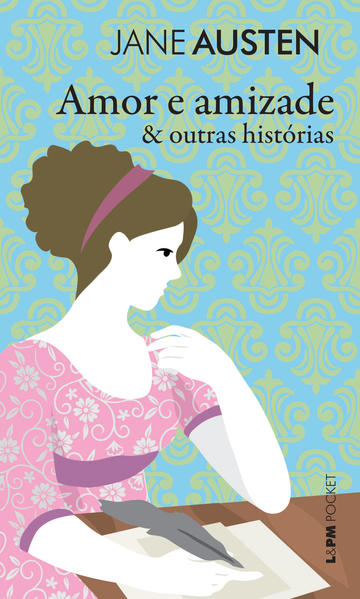 Amor e amizade & outras histórias, livro de Austen, Jane