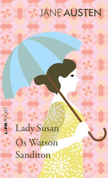 Lady Susan, os Watson e Sanditon, livro de Austen, Jane