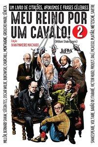 Meu reino por um cavalo! 2, livro de Ivan Pinheiro Machado
