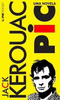 Pic - Coleção L&PM Pocket, livro de Jack Kerouac